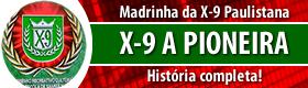 Confira aqui a história da X-9 A Pioneira (Santos)