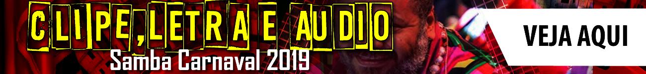 BAIXE AQUI A LETRA E ÁUDIO DO SAMBA 2019!
